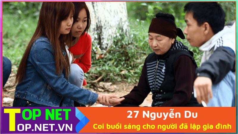 27 Nguyễn Du ( coi bài, chỉ coi buổi sáng cho người đã lập gia đình )