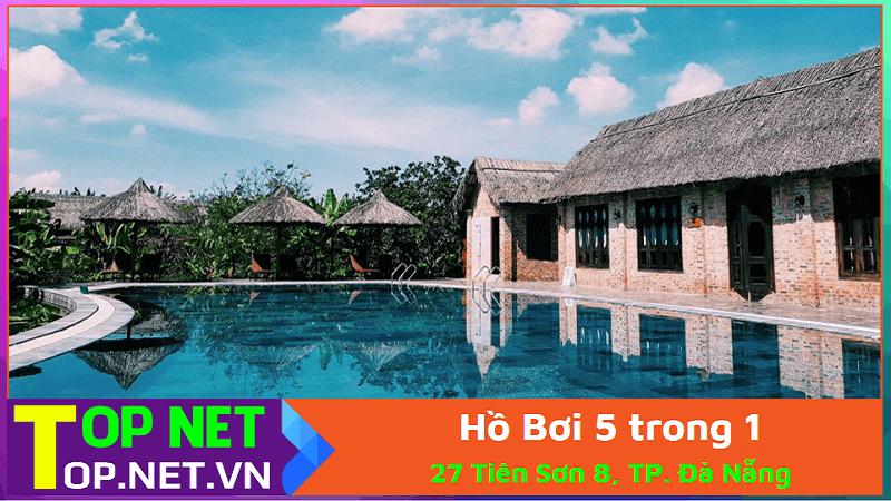 Hồ Bơi 5 trong 1 - Đơn Vị Thi Công Bể Bơi Tại Đà Nẵng