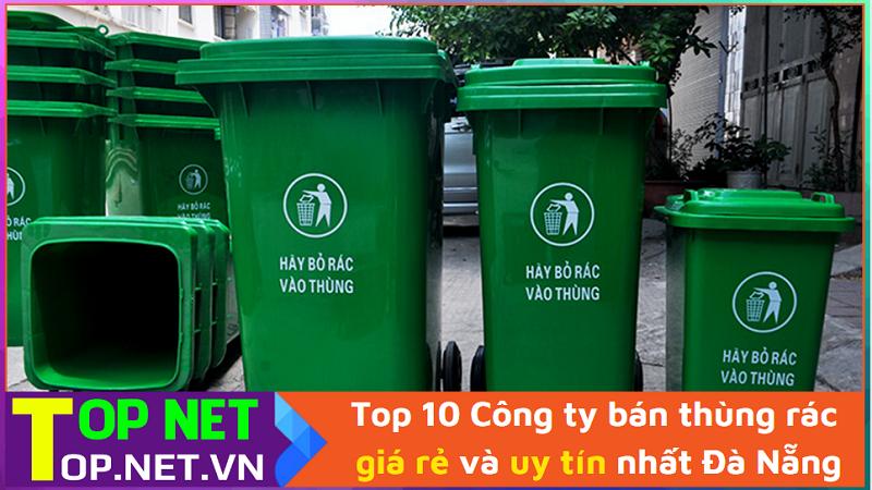 Top 10 Công ty bán thùng rác giá rẻ và uy tín nhất Đà Nẵng