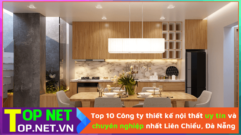 Công ty thiết kế nội thất uy tín và chuyên nghiệp nhất Liên Chiểu, Đà Nẵng