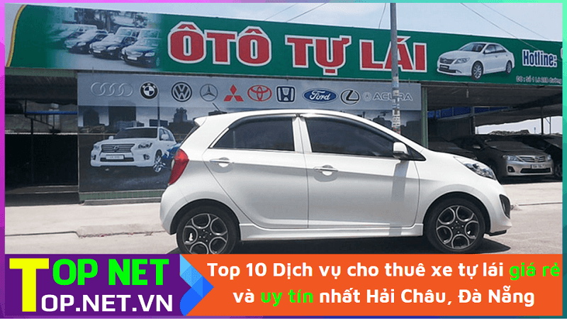 Top 10 Dịch vụ cho thuê xe tự lái giá rẻ và uy tín nhất Hải Châu, Đà Nẵng
