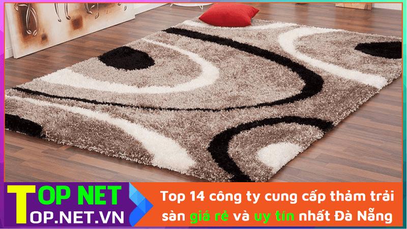 công ty cung cấp thảm trải sàn giá rẻ và uy tín nhất Đà Nẵng