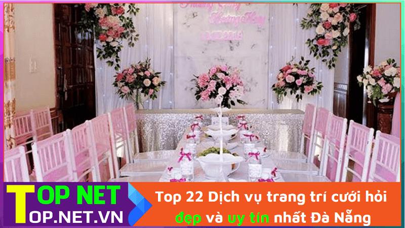 Top 21 Dịch vụ trang trí cưới hỏi đẹp và uy tín nhất Đà Nẵng