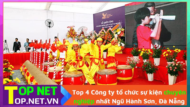 Công ty tổ chức sự kiện uy tín và chuyên nghiệp nhất Ngũ Hành Sơn, Đà Nẵng