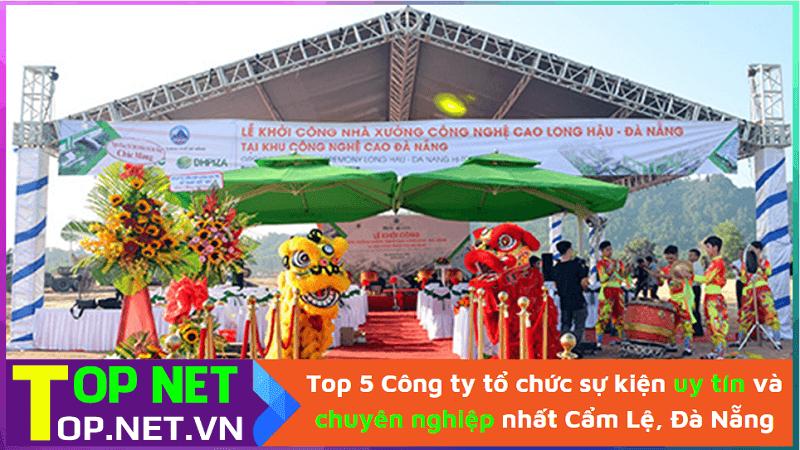 Top 5 Công ty tổ chức sự kiện uy tín và chuyên nghiệp nhất Cẩm Lệ, Đà Nẵng