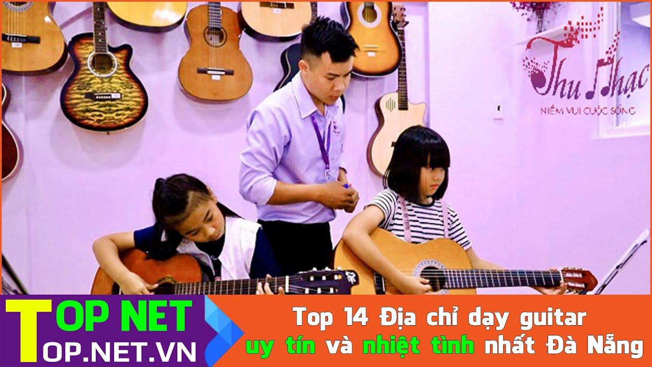 Top 14 Địa chỉ dạy guitar uy tín và nhiệt tình nhất Đà Nẵng