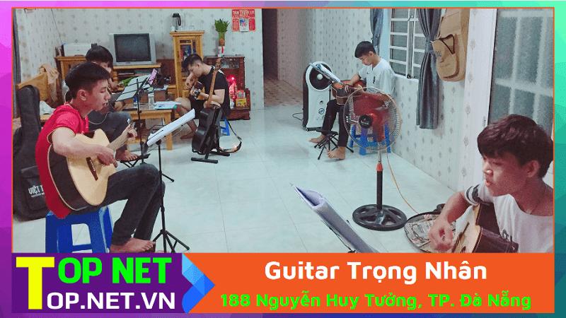Guitar Trọng Nhân – Học guitar ở Đà Nẵng