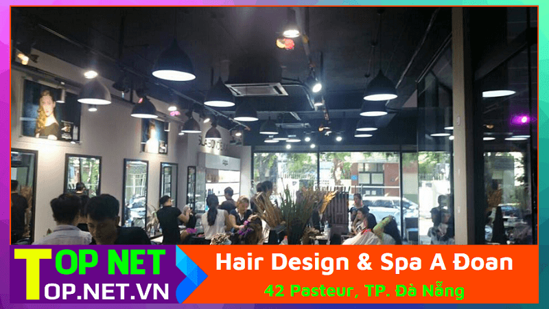 Hair Design & Spa A Đoan - Cắt tóc nam rẻ tại Đà Nẵng