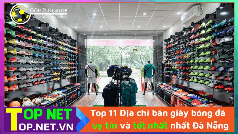 Top 11 Địa chỉ bán giày bóng đá uy tín và chất lượng nhất Đà Nẵng