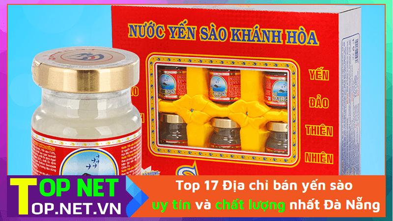 Top 17 Địa chỉ bán yến sào uy tín và chất lượng nhất Đà Nẵng