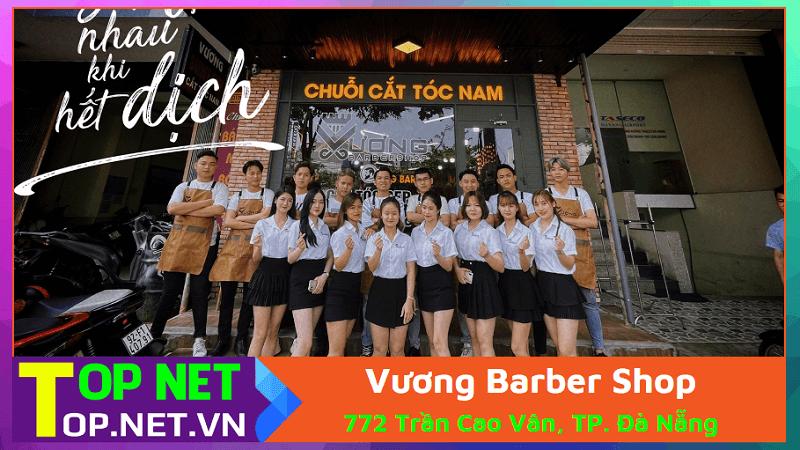 Vương Barber Shop - Cắt tóc nam đẹp ở Đà Nẵng