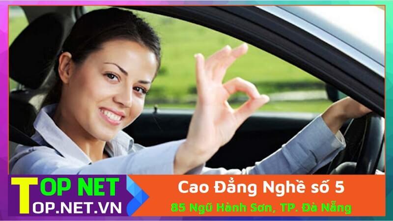 Cao Đẳng Nghề số 5 - Địa điểm học lái xe ô tô tại Đà Nẵng