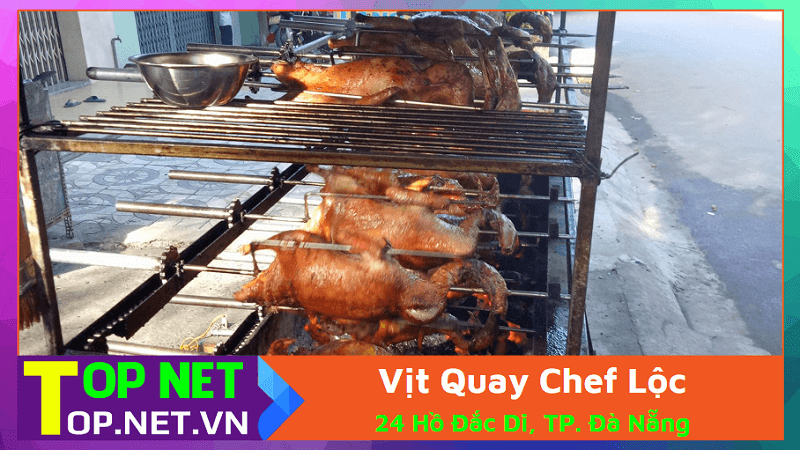 Chef Lộc - Vịt Quay Lá Móc Mật Lạng Sơn