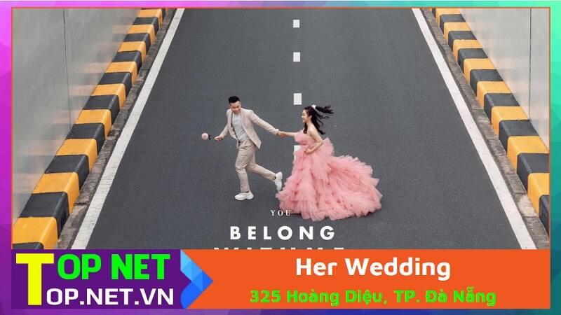 Her Wedding - Chụp ảnh tiệc cưới Đà Nẵng