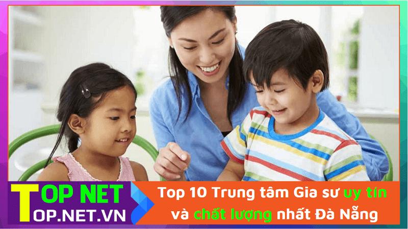 Top 10 Trung tâm Gia sư uy tín và chất lượng nhất Đà Nẵng