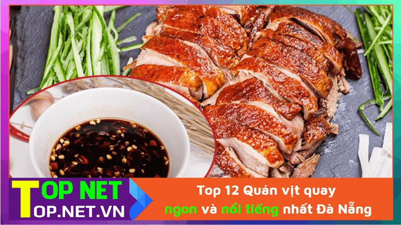 Top 12 Quán vịt quay ngon và nổi tiếng nhất Đà Nẵng