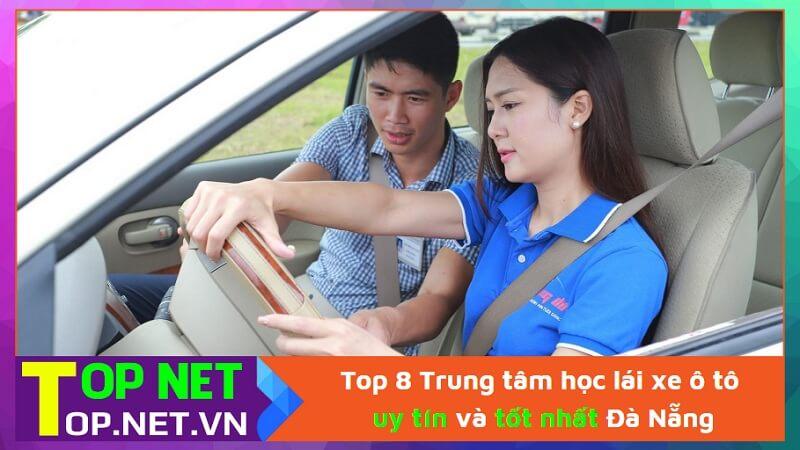 Top 8 Trung tâm học lái xe ô tô uy tín và tốt nhất Đà Nẵng