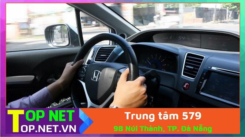 Trung tâm 579 - Học lái xe ô tô tại Đà Nẵng