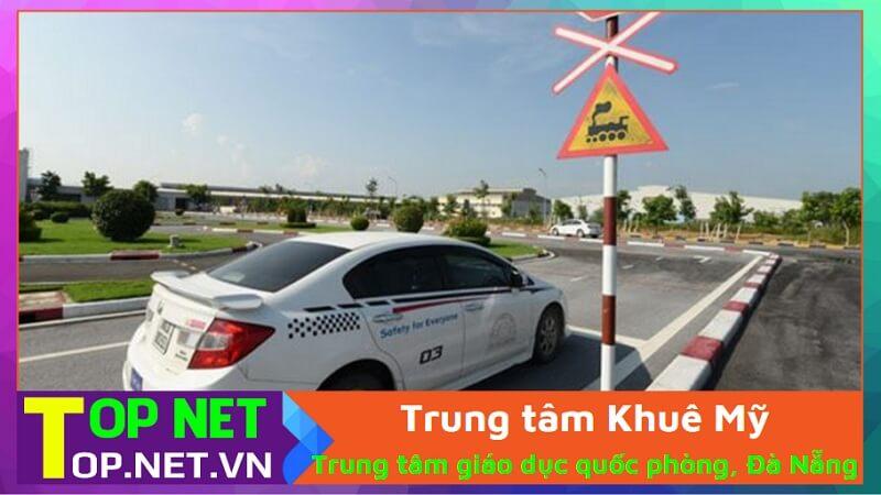 Trung tâm Khuê Mỹ - Học lái xe ô tô ở Đà Nẵng