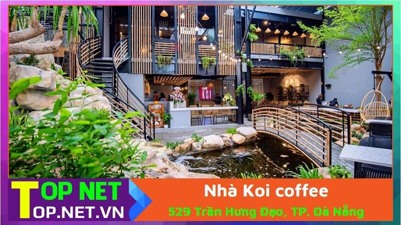 Nhà Koi coffee - Cà phê cá koi sơn trà Đà Nẵng