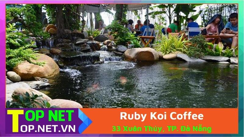 Ruby Koi Coffee - Cà phê cá koi cẩm lệ Đà Nẵng