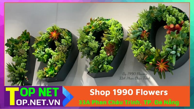 Shop 1990 Flowers (tên cũ IDeas Décor) - Các shop hoa giả tại Đà Nẵng