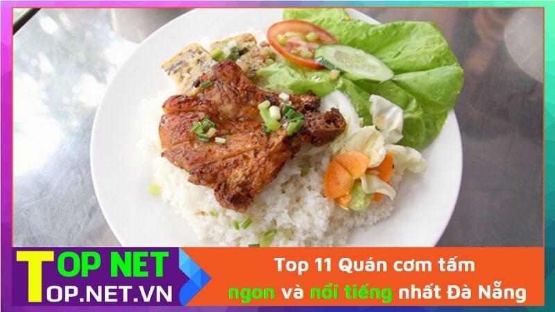 Top 11 Quán cơm tấm ngon và nổi tiếng nhất Đà Nẵng