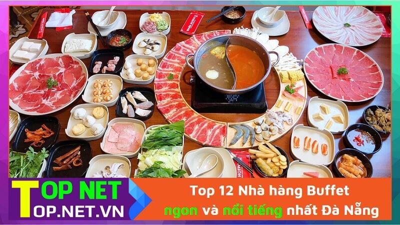 Top 12 Nhà hàng Buffet ngon và nổi tiếng nhất Đà Nẵng