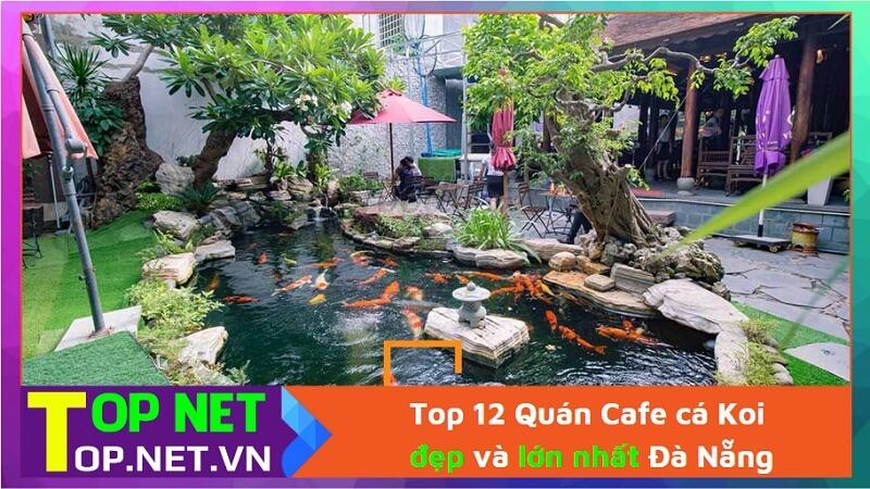 Top 12 Quán Cafe cá coi đẹp và lớn nhất Đà Nẵng