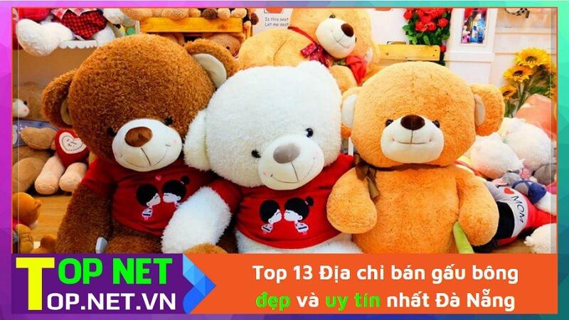 Top 13 Địa chỉ bán gấu bông đẹp và uy tín nhất Đà Nẵng