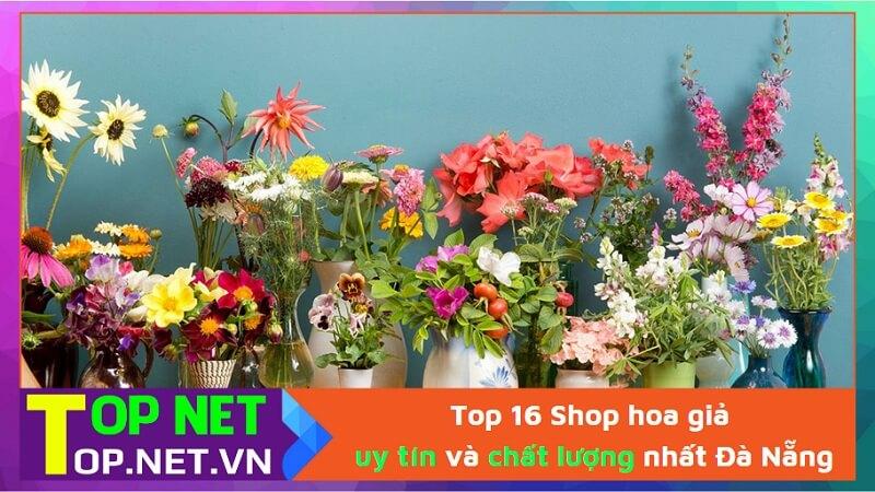 Top 16 Shop hoa giả uy tín và chất lượng nhất Đà Nẵng