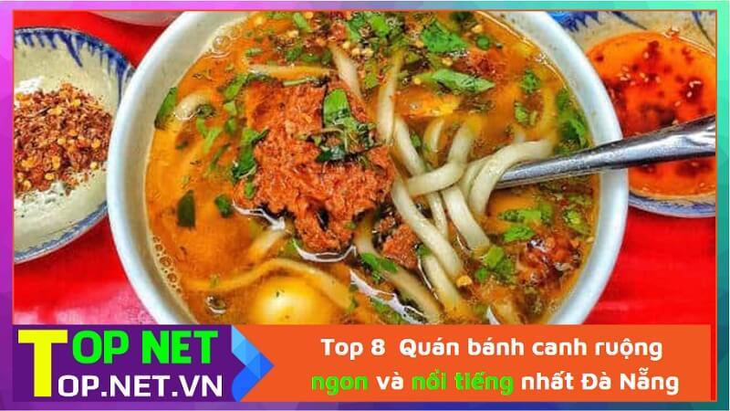 Top 8 Quán bánh canh ruộng ngon và nổi tiếng nhất Đà Nẵng