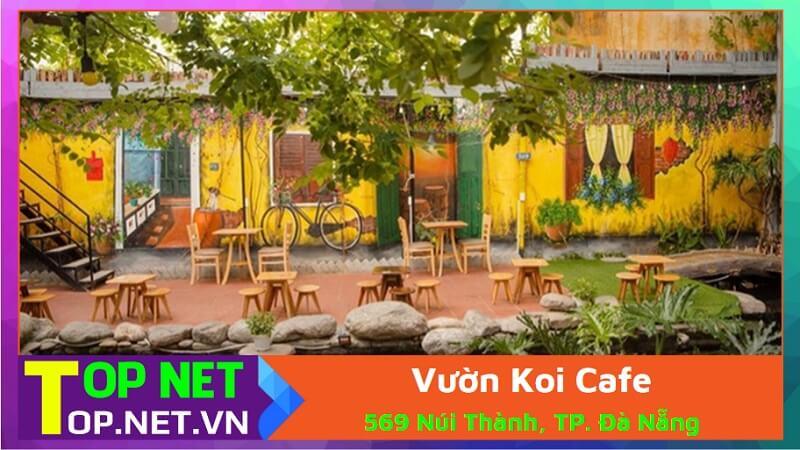 Vườn Koi Cafe - Cafe cá koi núi thành Đà Nẵng